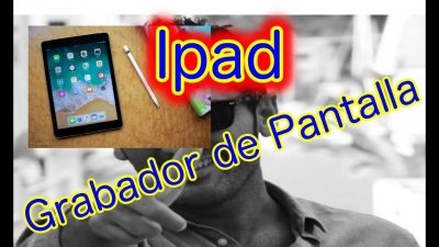 Ipad. Configurar el Grabador de Pantalla del Ipad y su micrófono